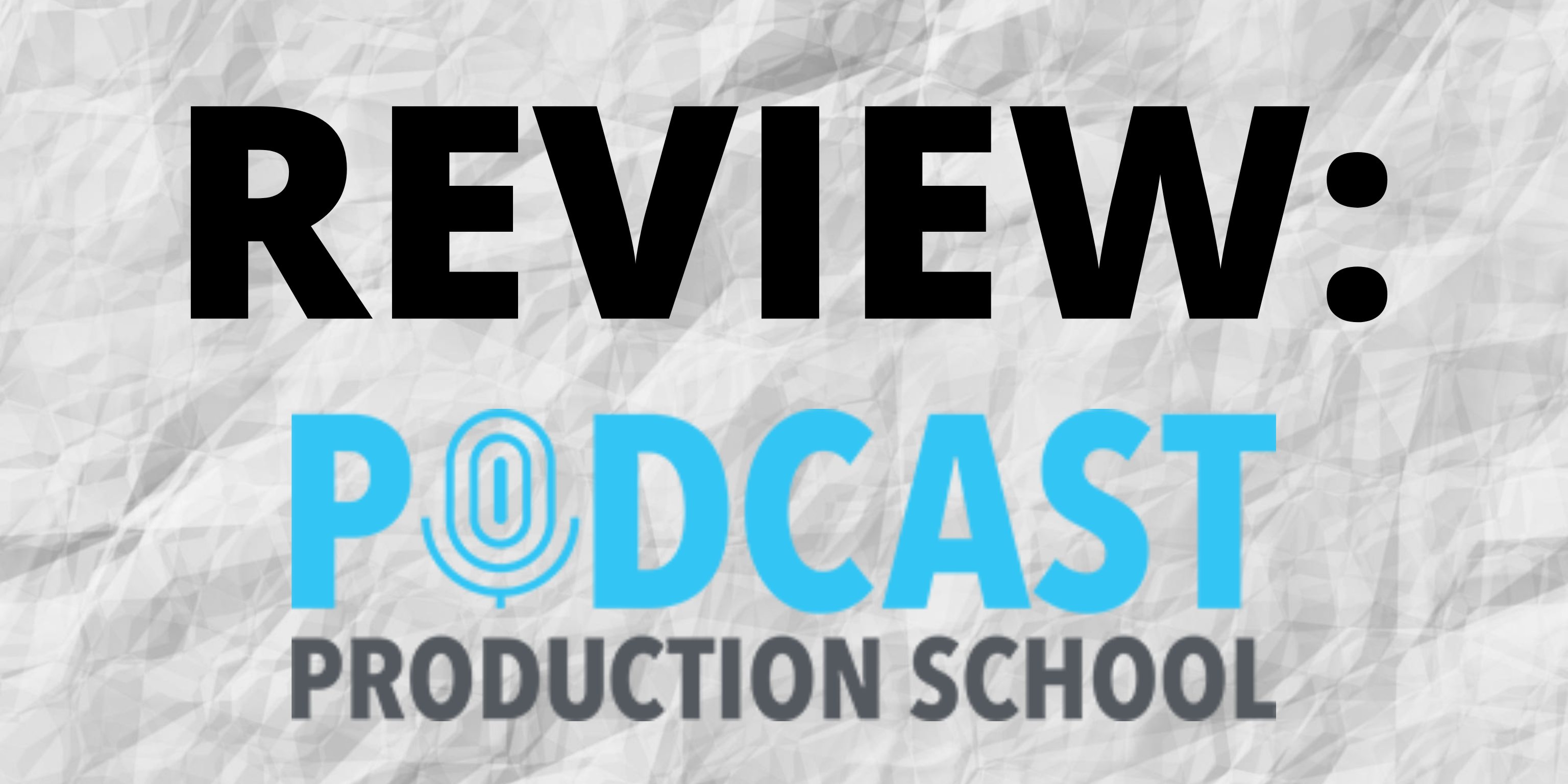 Review: Podcast Production School